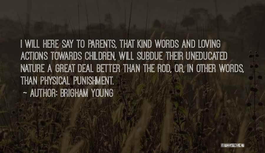 Loving Nature Quotes By Brigham Young