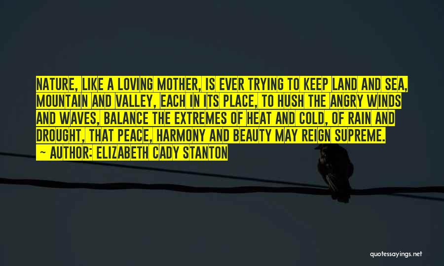 Loving Nature Quotes By Elizabeth Cady Stanton