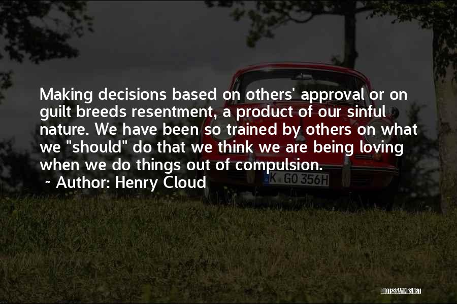 Loving Nature Quotes By Henry Cloud