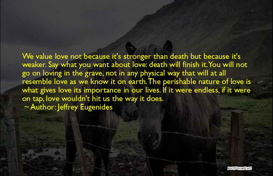 Loving Nature Quotes By Jeffrey Eugenides