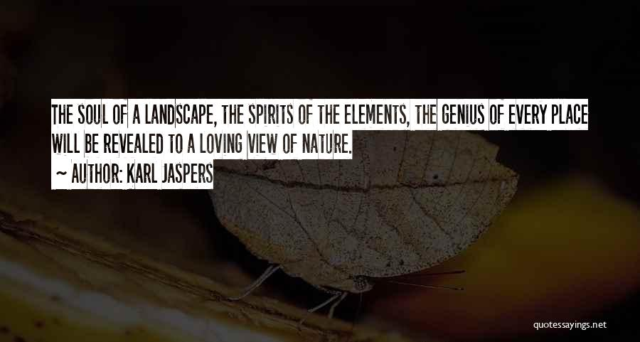Loving Nature Quotes By Karl Jaspers