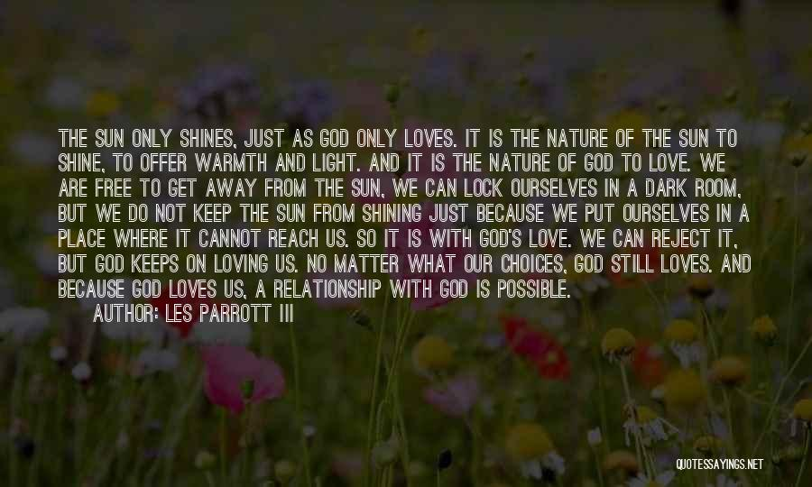 Loving Nature Quotes By Les Parrott III