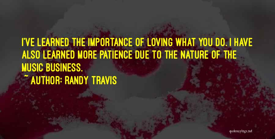 Loving Nature Quotes By Randy Travis
