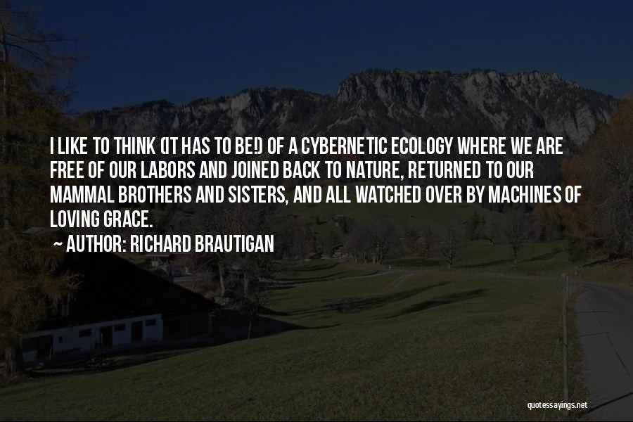 Loving Nature Quotes By Richard Brautigan