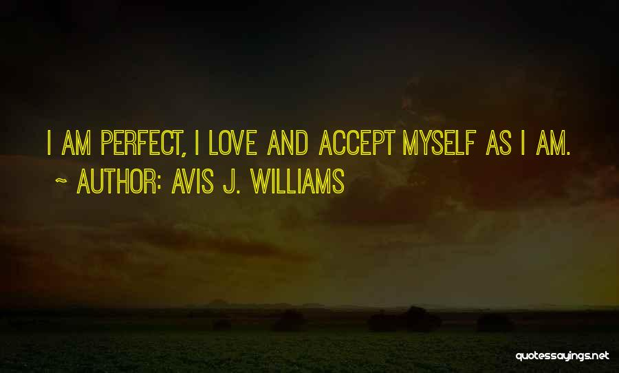 Loving Oneself Quotes By Avis J. Williams