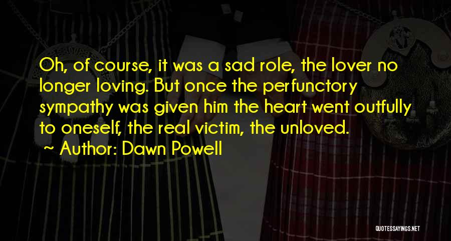 Loving Oneself Quotes By Dawn Powell