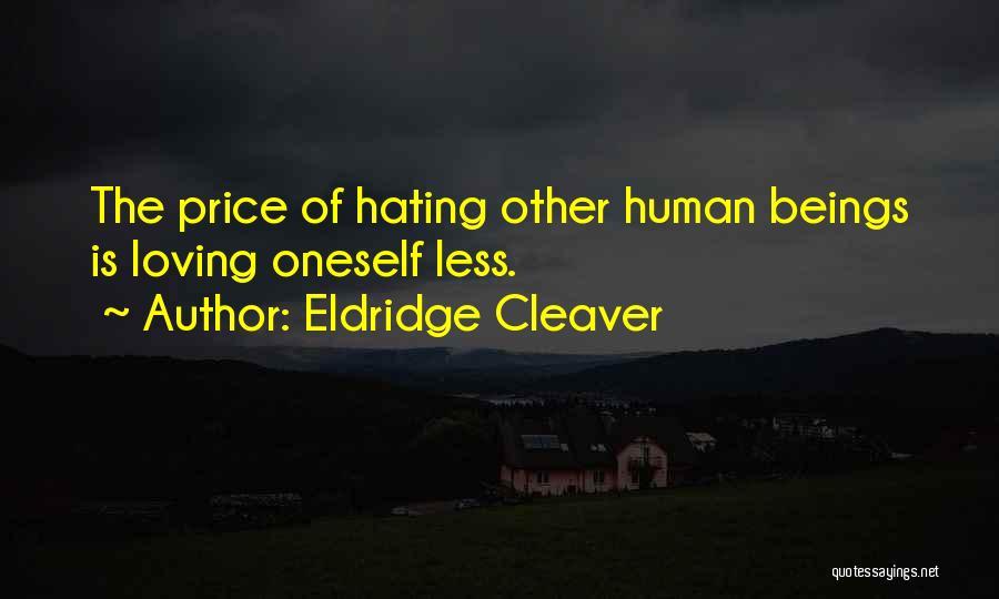 Loving Oneself Quotes By Eldridge Cleaver