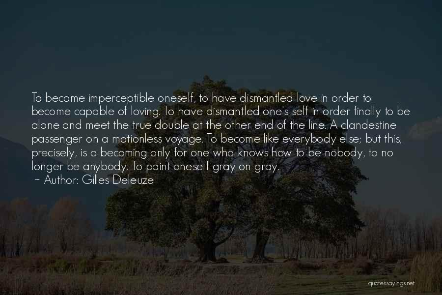 Loving Oneself Quotes By Gilles Deleuze