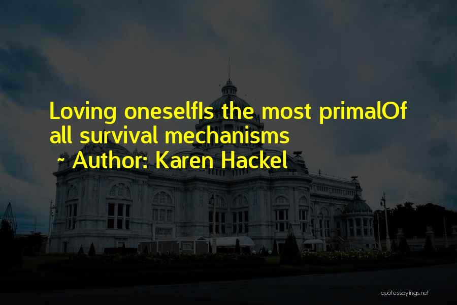 Loving Oneself Quotes By Karen Hackel