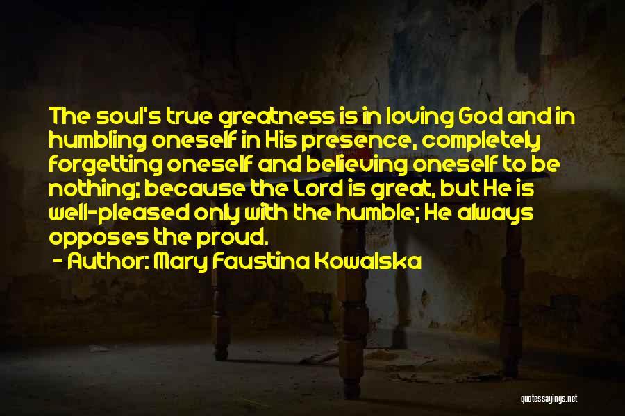 Loving Oneself Quotes By Mary Faustina Kowalska