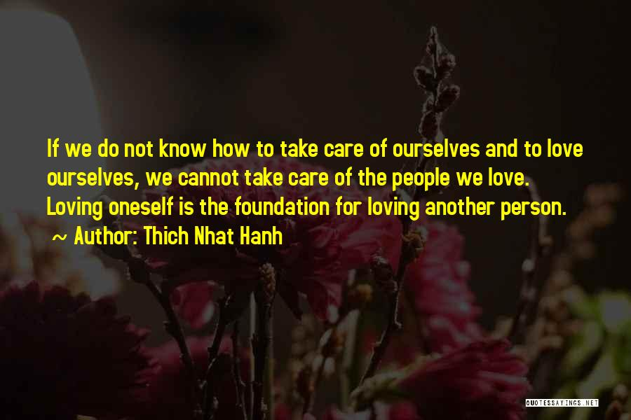 Loving Oneself Quotes By Thich Nhat Hanh