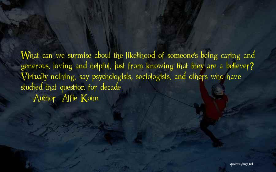 Loving Others For Who They Are Quotes By Alfie Kohn