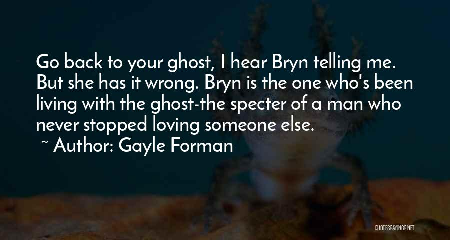 Loving Others For Who They Are Quotes By Gayle Forman