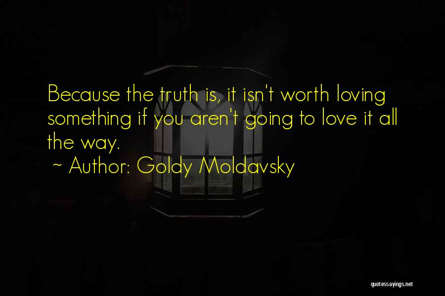 Loving Others For Who They Are Quotes By Goldy Moldavsky