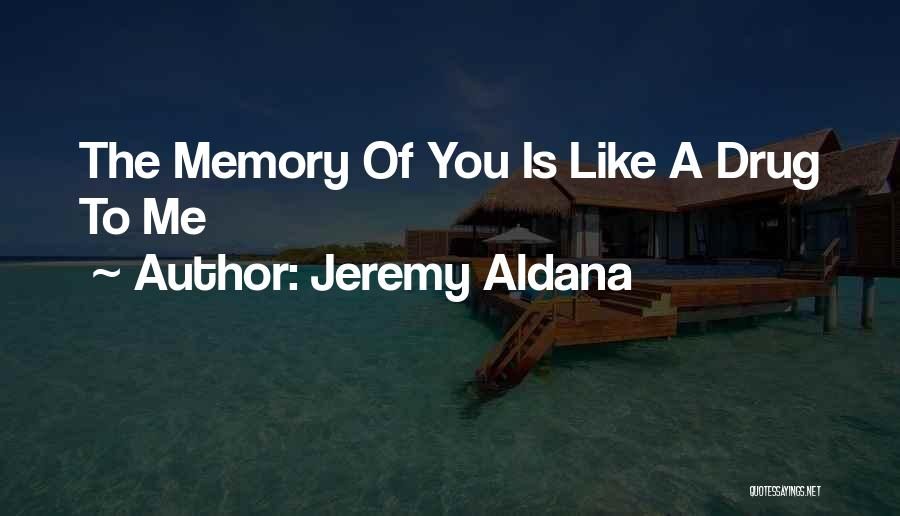 Loving Others For Who They Are Quotes By Jeremy Aldana