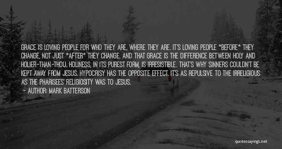 Loving Others For Who They Are Quotes By Mark Batterson