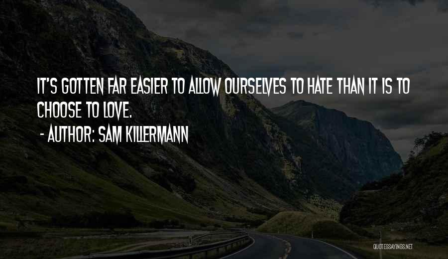Loving Others For Who They Are Quotes By Sam Killermann