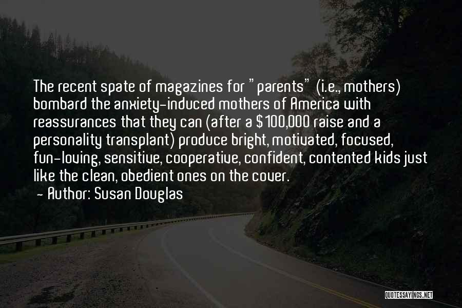 Loving Others For Who They Are Quotes By Susan Douglas