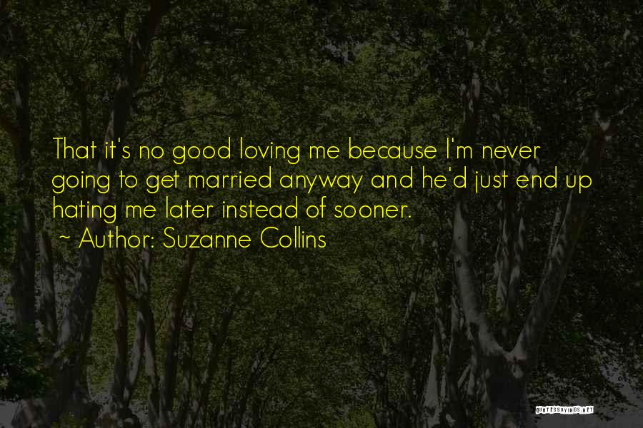 Loving Others For Who They Are Quotes By Suzanne Collins