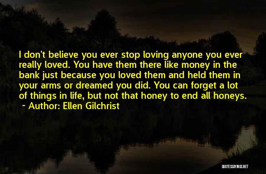 Loving Someone Because Of Money Quotes By Ellen Gilchrist