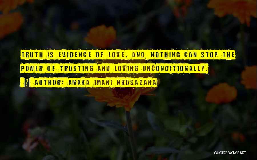 Loving Someone But Not Trusting Them Quotes By Amaka Imani Nkosazana