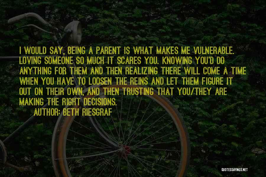 Loving Someone But Not Trusting Them Quotes By Beth Riesgraf