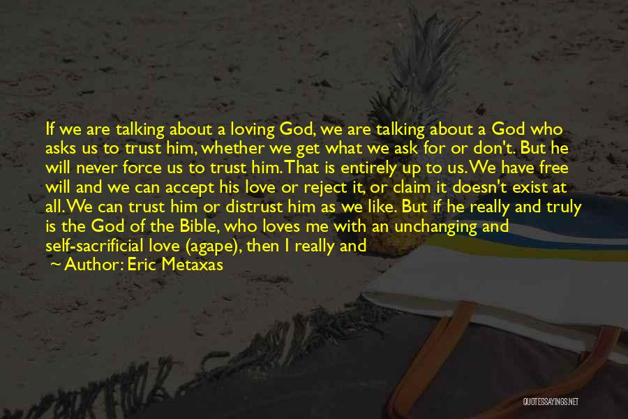 Loving Someone But Not Trusting Them Quotes By Eric Metaxas