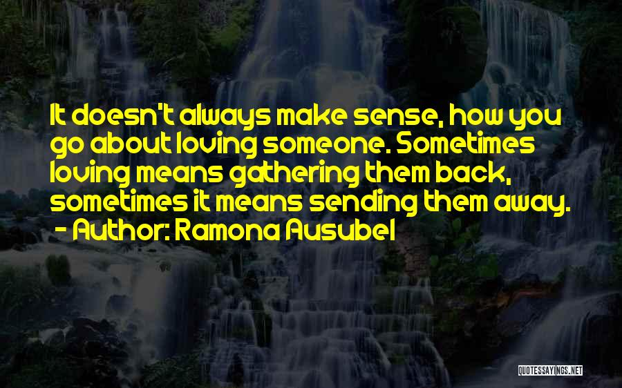 Loving Someone Who Doesn't Love You Back Quotes By Ramona Ausubel