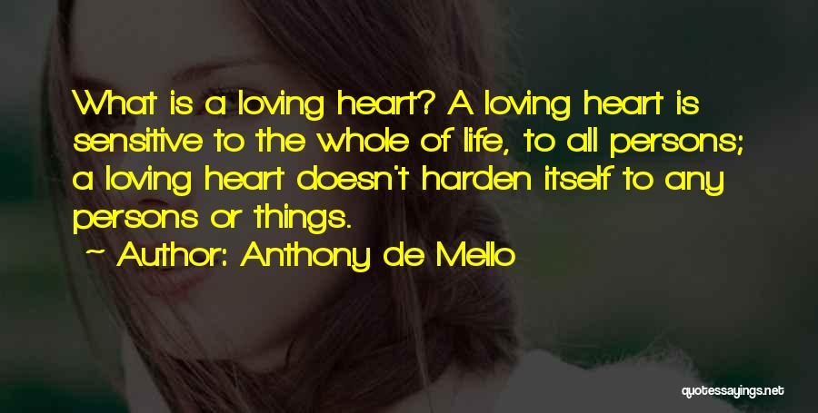 Loving Someone With All Your Heart Quotes By Anthony De Mello