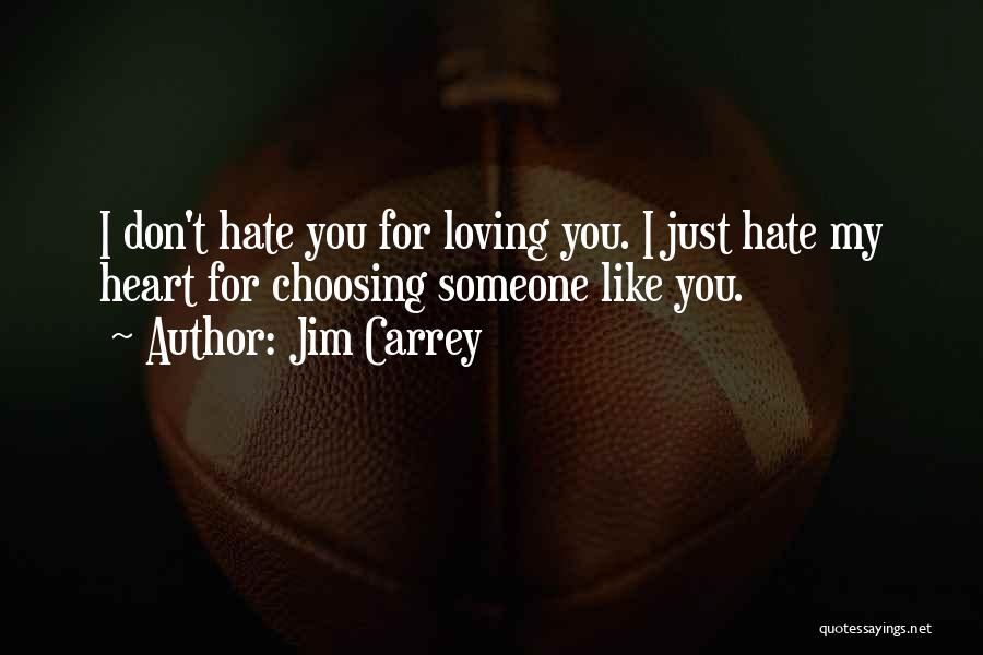 Loving Someone With All Your Heart Quotes By Jim Carrey