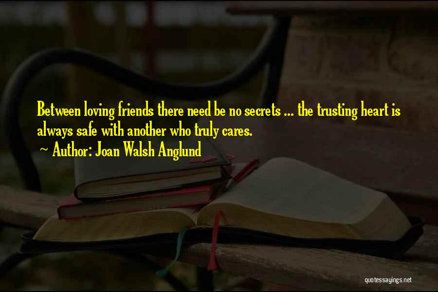 Loving Someone With All Your Heart Quotes By Joan Walsh Anglund