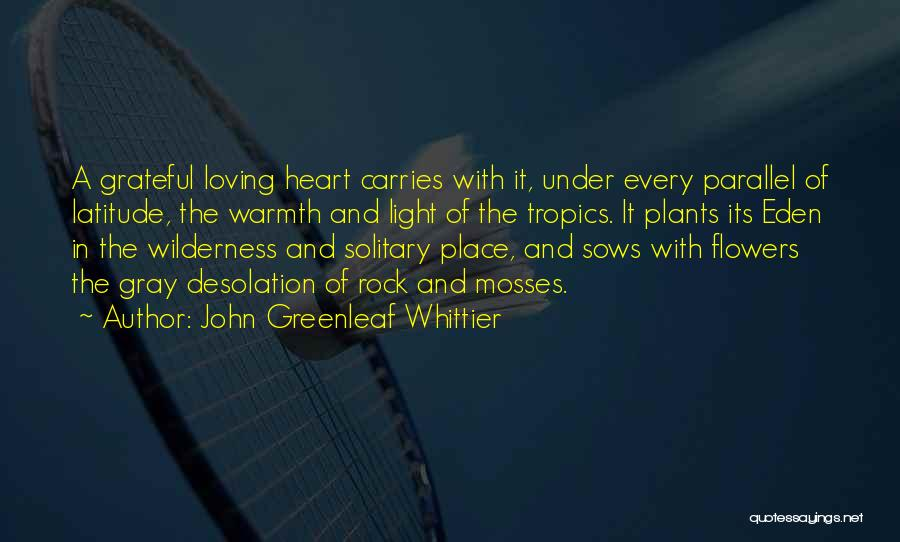 Loving Someone With All Your Heart Quotes By John Greenleaf Whittier