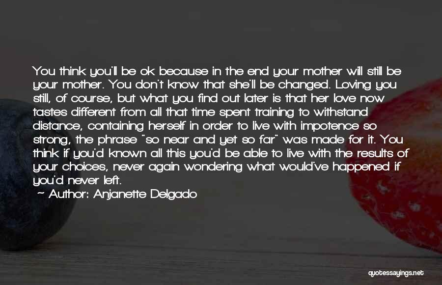 Loving Someone You Don't Know Quotes By Anjanette Delgado