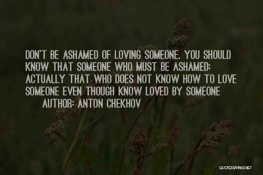 Loving Someone You Don't Know Quotes By Anton Chekhov