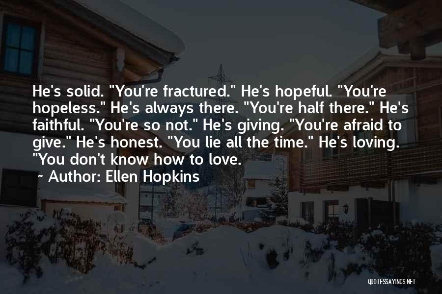 Loving Someone You Don't Know Quotes By Ellen Hopkins