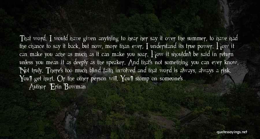 Loving Someone You Don't Know Quotes By Erin Bowman