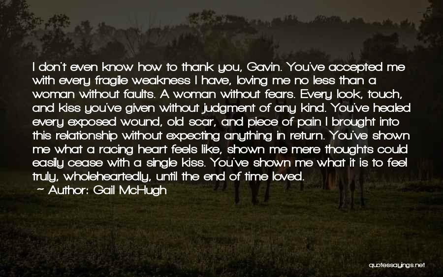 Loving Someone You Don't Know Quotes By Gail McHugh