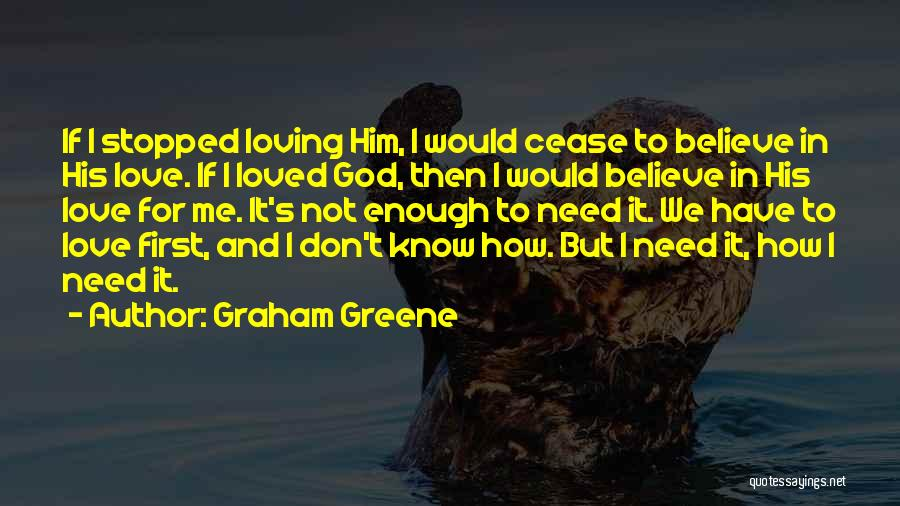 Loving Someone You Don't Know Quotes By Graham Greene