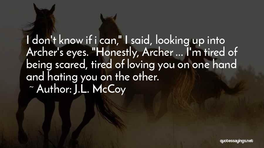 Loving Someone You Don't Know Quotes By J.L. McCoy