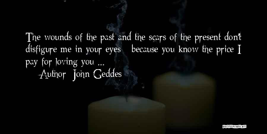 Loving Someone You Don't Know Quotes By John Geddes