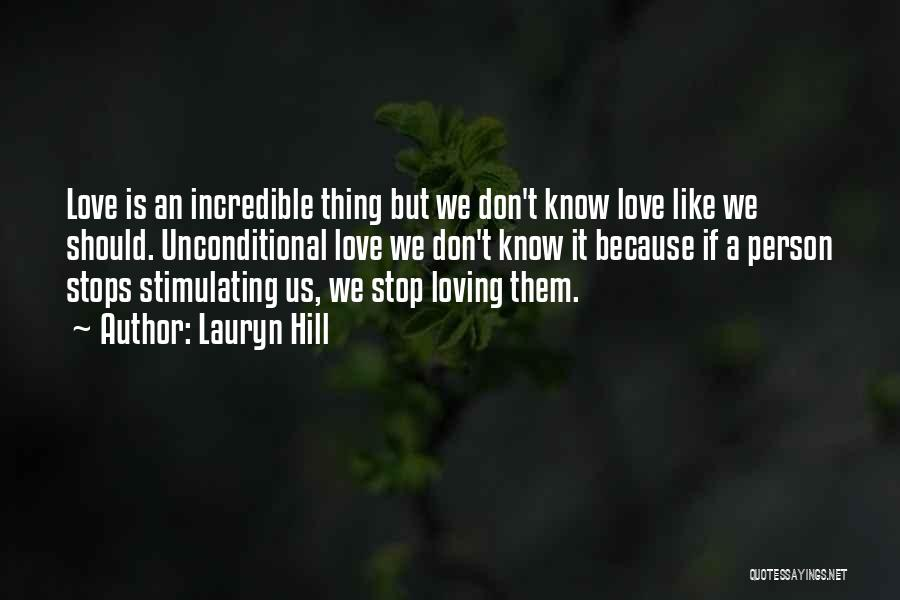 Loving Someone You Don't Know Quotes By Lauryn Hill