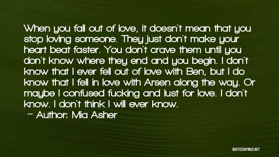 Loving Someone You Don't Know Quotes By Mia Asher