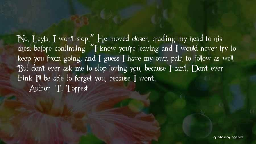 Loving Someone You Don't Know Quotes By T. Torrest