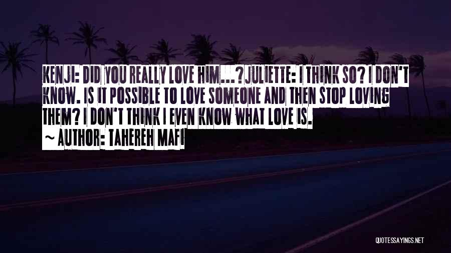 Loving Someone You Don't Know Quotes By Tahereh Mafi