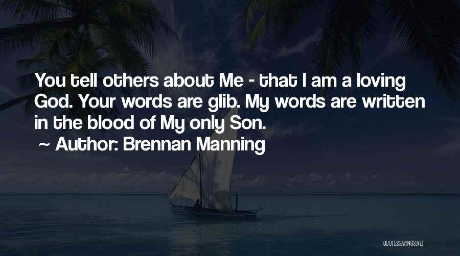 Loving Son Quotes By Brennan Manning