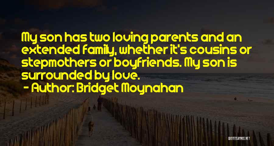 Loving Son Quotes By Bridget Moynahan