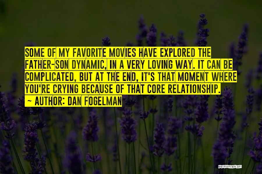 Loving Son Quotes By Dan Fogelman
