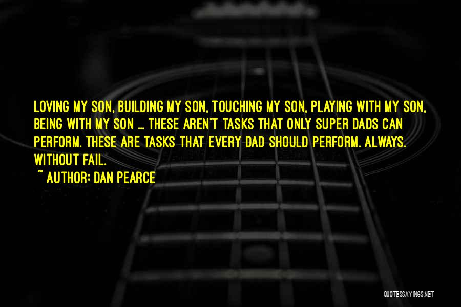 Loving Son Quotes By Dan Pearce