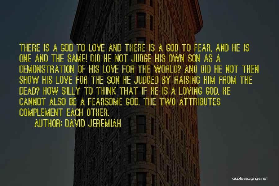 Loving Son Quotes By David Jeremiah