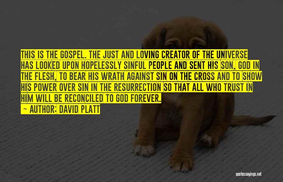Loving Son Quotes By David Platt
